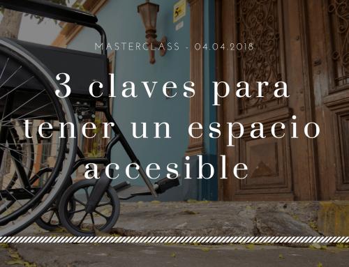 PRE-Lanzamiento masterclass – 3 claves para tener un espacio accesible