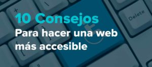 10 consejos para hacer una web más accesible
