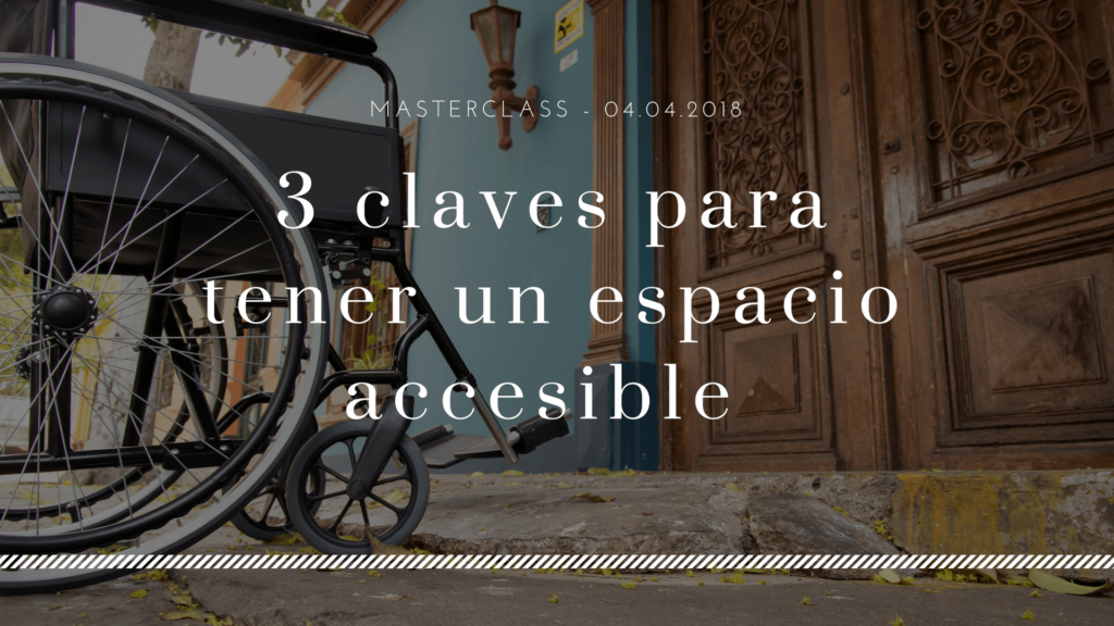 3 claves para tener un espacio accesible